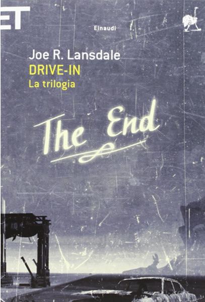 La trilogia del Drive in di Joe R. Lansdale
