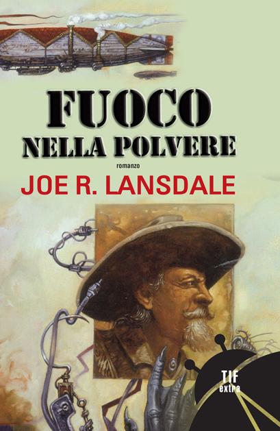 ciclo di Ned la foca - Fuoco nella polvere di Joe R. Lansdale- Londra tra le fiamme - Joe R. Lansdale - romanzo fantascienza steampunk ucronia