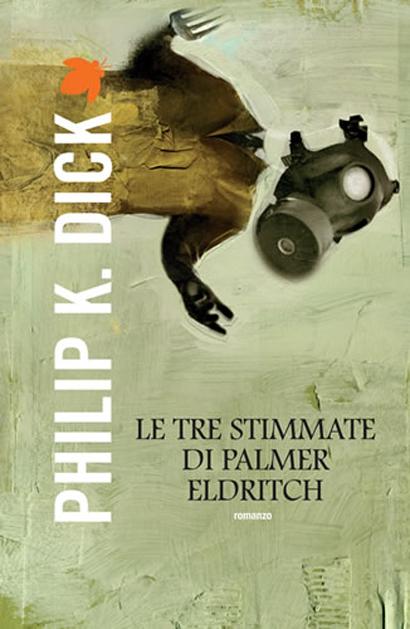 Le tre stimmate di Palmer Eldritch di Philip K. Dick