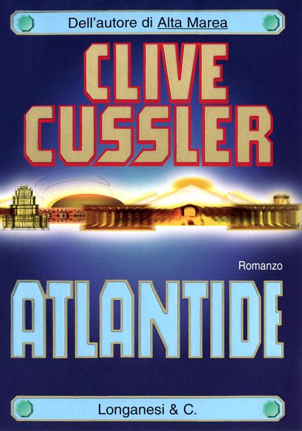 libro Atlantide di Clive Cussler romanzo thriller storico avventura cacciatori di tesori di Clive Cussler