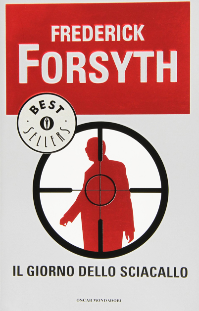 Il giorno dello sciacallo di Frederick Forsyth romanzo spionaggio Frederick Forsyth