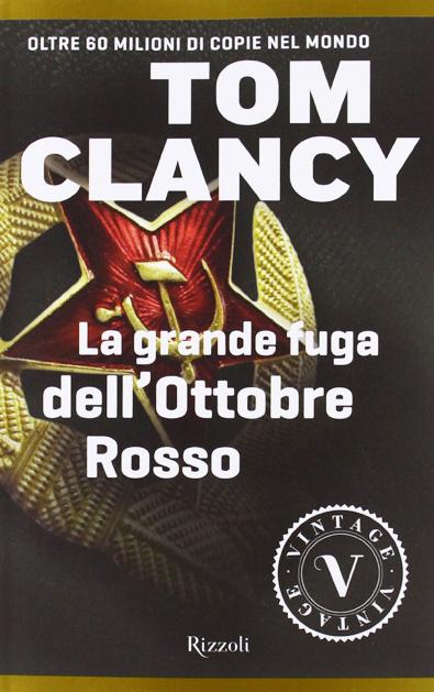 La grande fuga dell'Ottobre Rosso di Tom Clancy romanzo d'avventura tecno thriller di Tom Clancy