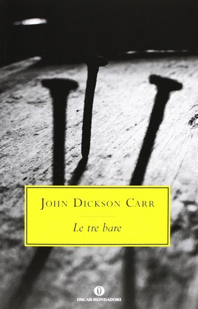 libro romanzo giallo enigma della camera chiusa - le tre bare di John Dickson Carr