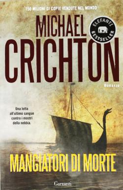 romanzo storico avventura Mangiatori di morte di Michael Crichton