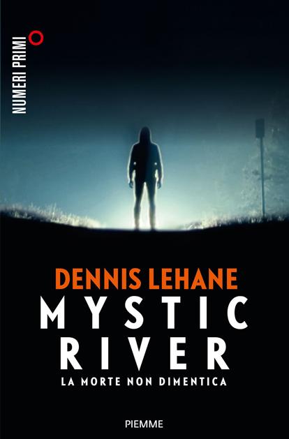 Libro - Mystic River. La morte non dimentica - romanzo noir di Dennis Lehane
