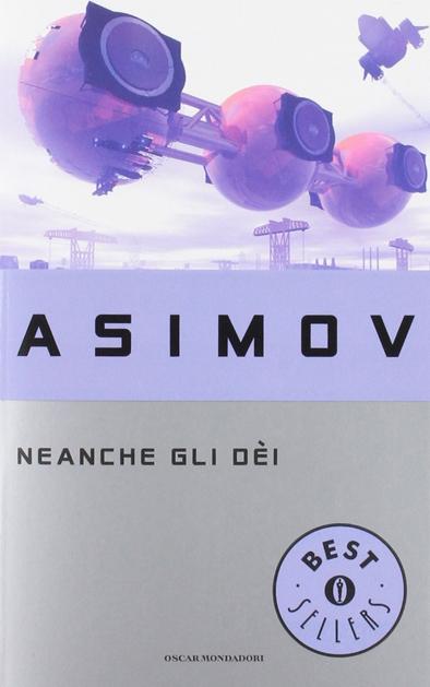 Neanche gli dèi di Isaac Asimov - romanzo fantascienza hard xenofiction di Isaac Asimov
