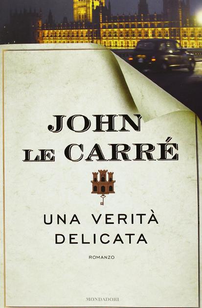 Una verità delicata di John Le Carré