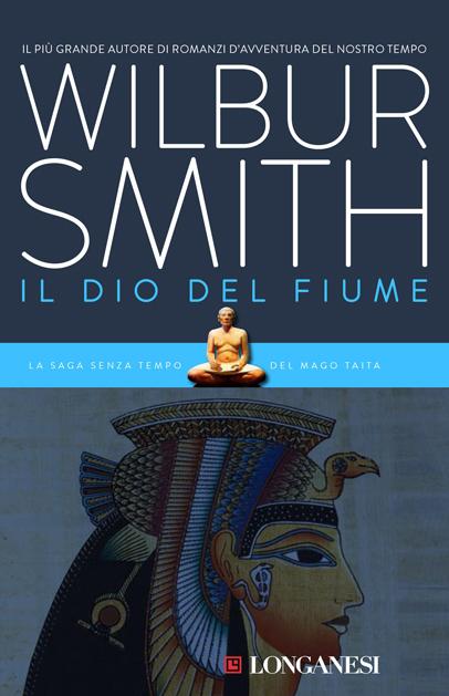 romanzo avventura Il dio del fiume di Wilbur Smith
