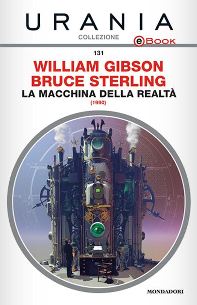 La macchina della realtà di Bruce Sterling e William Gibson
