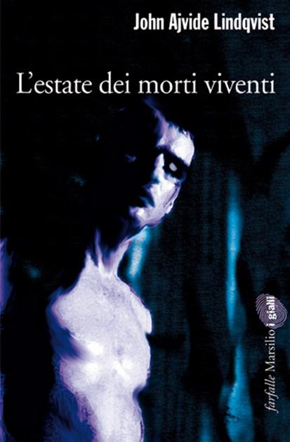 L'estate dei morti viventi di John Ajvide Lindqvist romanzo horror scandinavo zombie