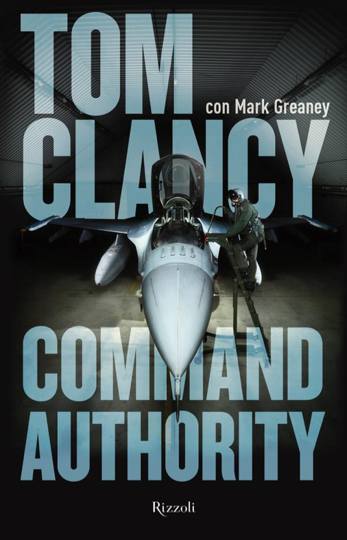 romanzo tecno thriller military thriller spy story Command Authority di Tom Clancy e Mark Greaney