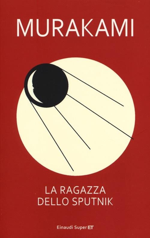 La ragazza dello Sputnik di Haruki Murakami: Il suggestivo intreccio di vite, sogni e realtà dalla penna del grande autore giapponese.