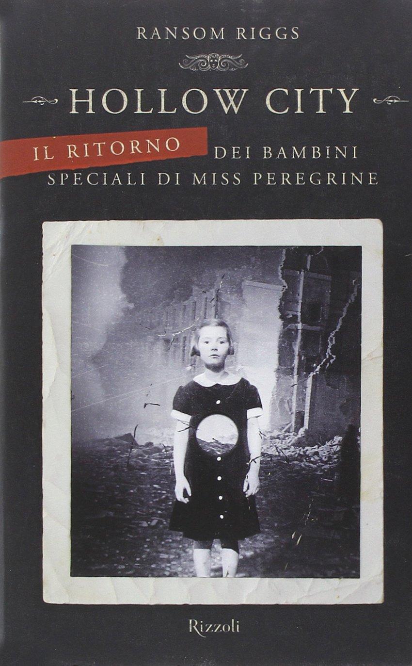 Hollow City il ritorno dei bambini speciali di Miss Peregrine di Ransom Riggs romanzo urban fantasy
