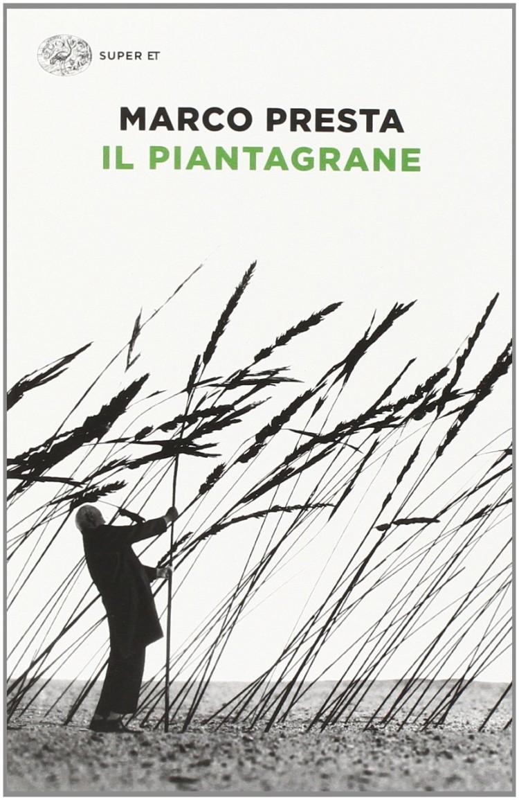 Il piantagrane di Marco Presta romanzo contemporaneo italiano scrittore e sceneggiatore italiano