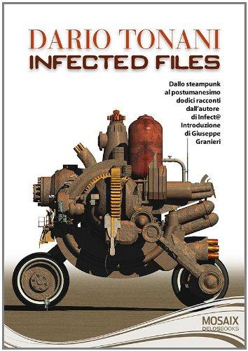 libro Infected Files di Dario Tonani raccolta di racconti di fantascienza italiana di Dario Tonani