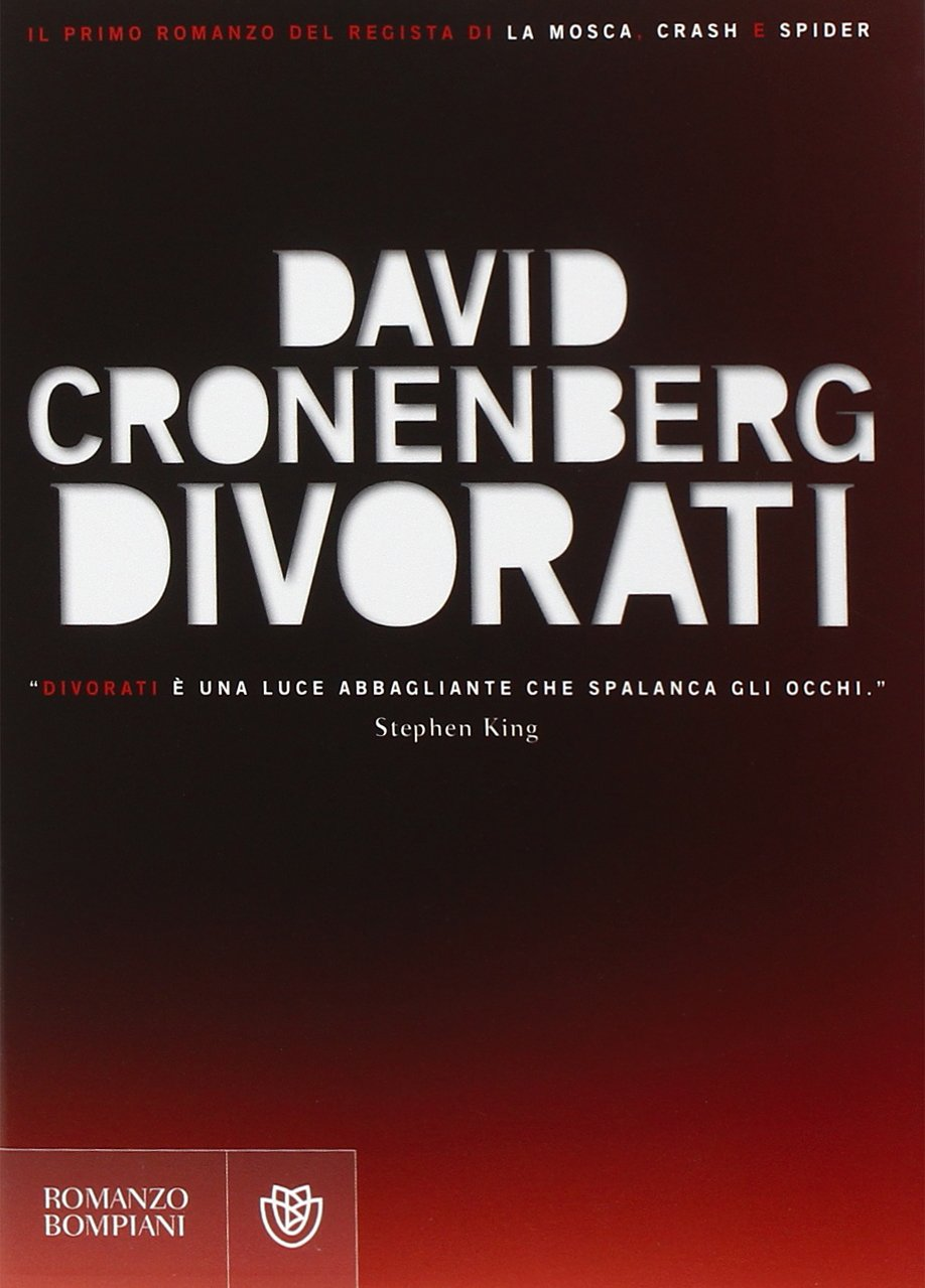 Libro Divorati di David Cronemberg romanzo pulp horror di David Cronemberg