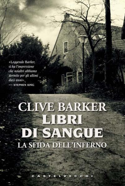 I Libri di Sangue di Clive Barker La sfida dell'inferno. Raccolta di racconti Horror di Clive Barker