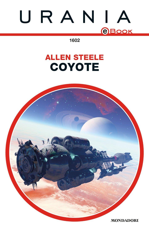 libro Coyote di Allen Steele romanzo di fantascienza Space Opera di Allen Steele