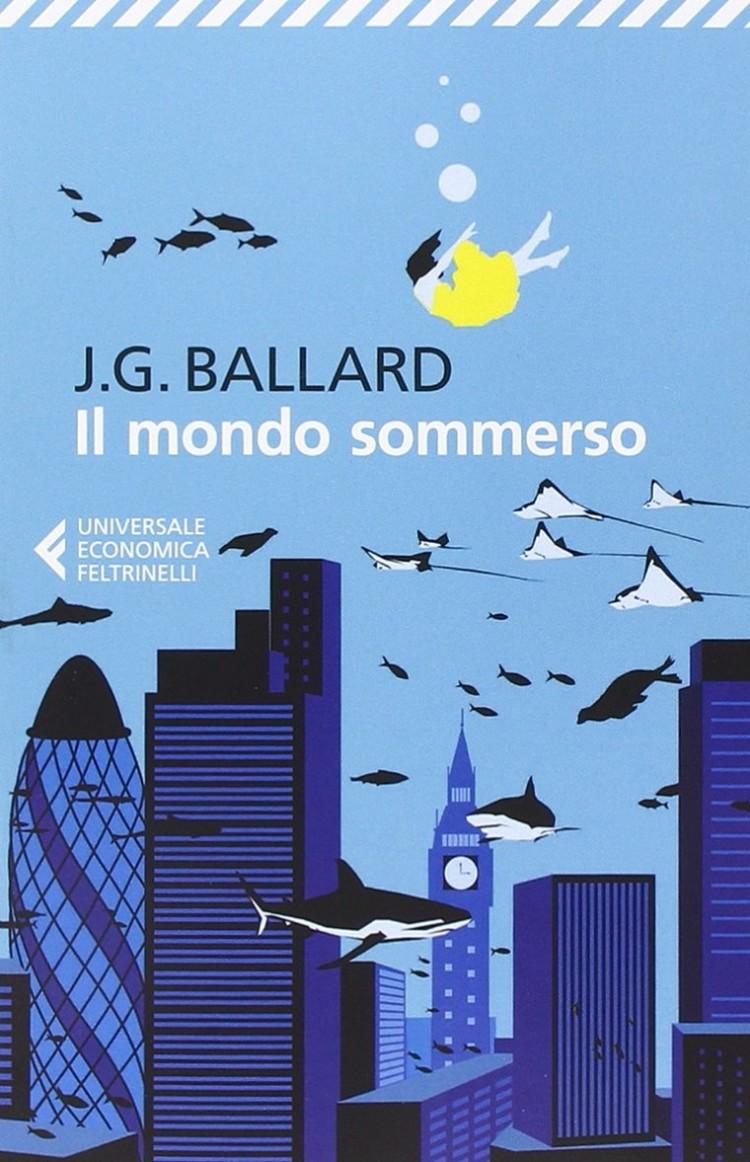 libro il mondo sommerso di James G. Ballard romanzo di fantascienza post apocalittica