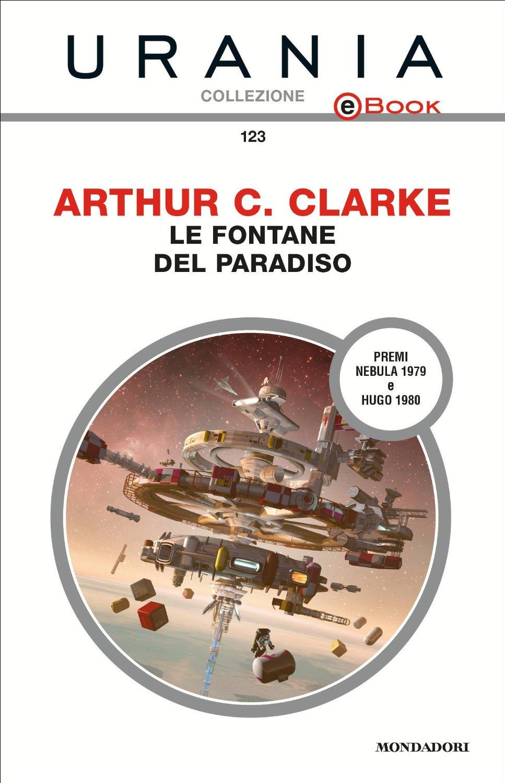 librolibro Le fontane del paradiso di Arthur C. Clarke romanzo di fantascienza hard sull'ascensore spaziale