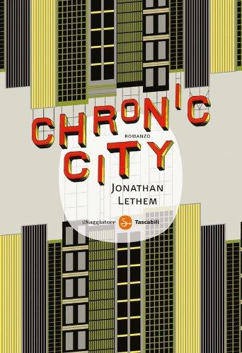 libro Chronic City di Jonathan Lethem Il romanzo sulla New York visionaria e virtuale di Jonathan Lethem