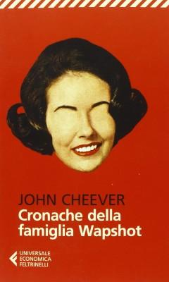 libro Cronache della famiglia Wapshot di John Cheeverromanzo saga famigliare di John Cheever
