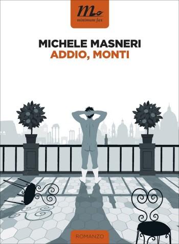 Addio, Monti di Michele Masneri