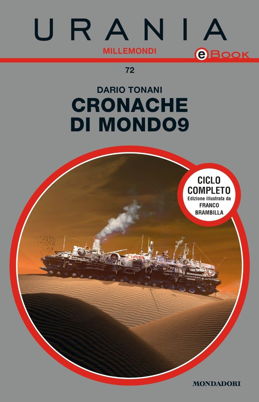 lbro cronache di mondo9 fix-up di racconti di fantascienza horror di Dario Tonani
