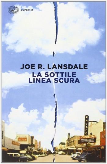 libro La sottile linea scura romanzo di formazione di Joe R. Lansdale
