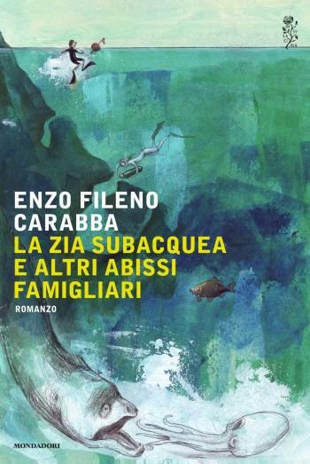 libro La zia subacquea e altri abissi famigliari di Enzo Carabba