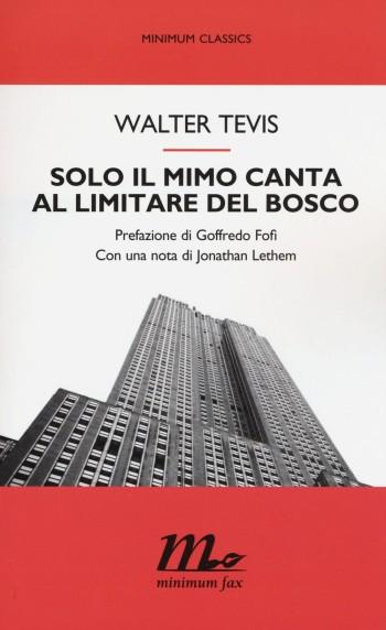 libro Solo il mimo canta al limitare del bosco di Walter Tevis romanzo Distopico