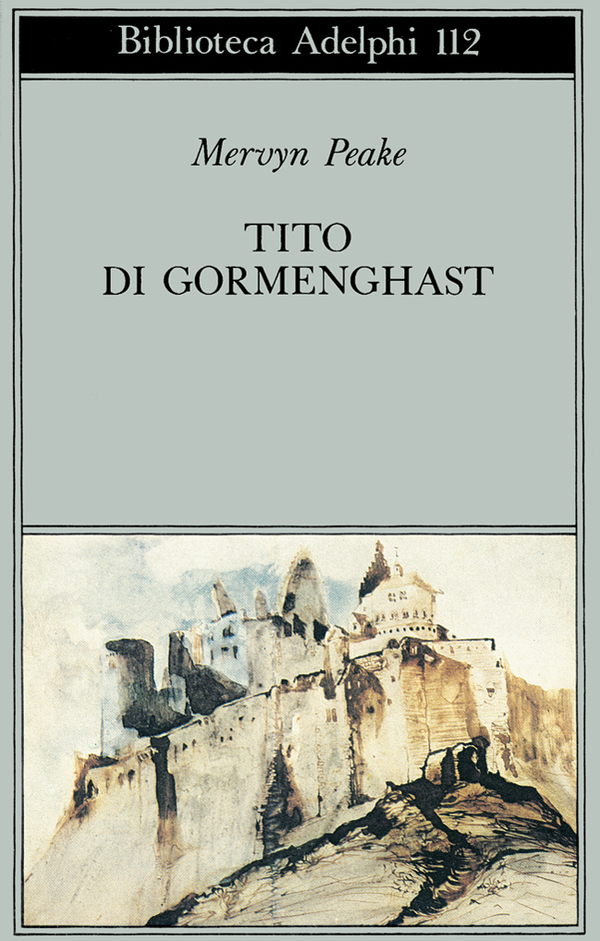 Tito di Gormenghast: La Trilogia di Gormenghast di Mervyn Peake