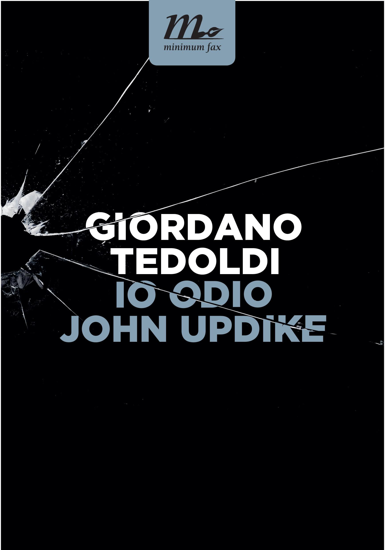 Io odio John Updike di Giordano Tedoldi
