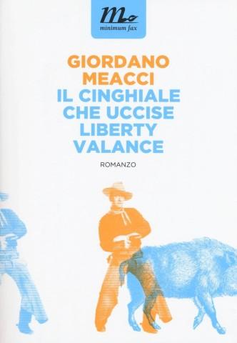 Il cinghiale che uccise Liberty Valance di Giordano Meacci