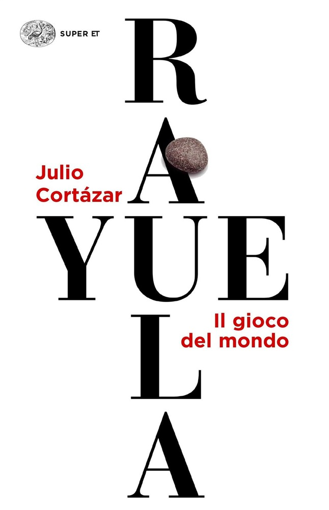 Rayuela - il gioco del mondo di Julio Cortázar