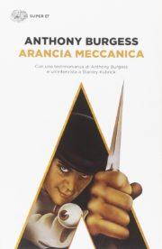 Raccolta di romanzi distopici Arancia Meccanica romanzo distopico di Anthony Burgess