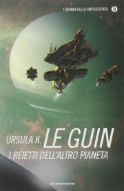 Raccolta di romanzi distopici I reietti dell'altro pianeta romanzo distopico di Ursula K. Le Guin