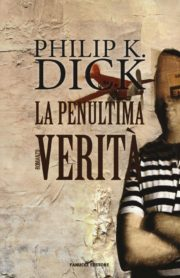 Percorso di lettura il genere distopico post apocalittico la penultima verità di Philip K Dick rassegna di romanzi distopici post-apocalittici