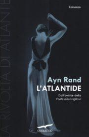 Raccolta di romanzi distopici l'Atlantide. La rivolta di Atlante. di Ayn Rand