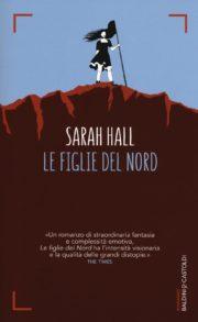 Raccolta di romanzi distopici Le figlie del nord romanzo distopico di Sarah Hall