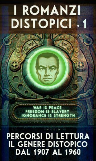 Percorso di lettura il genere distopico rassegna di romanzi distopici dal 1907 al 1960