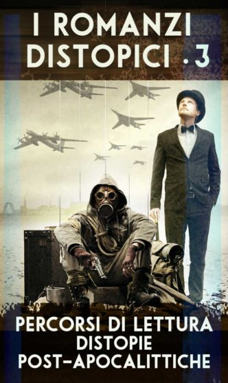 Percorso di lettura il genere distopico rassegna di romanzi distopici post-apocalittici