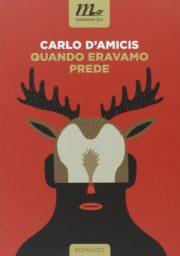 Raccolta di libri distopici Quando eravamo prede romanzo distopico di Carlo D'Amicis
