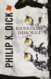 Percorso di lettura il genere distopico post apocalittico redenzione immorale di Philip K Dick rassegna di romanzi distopici post-apocalittici