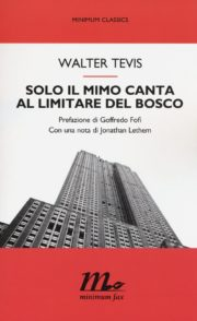 Raccolta di libri distopici Quando Solo il mimo canta al limitare del bosco romanzo distopico di Walter Tevis