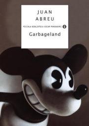 Percorso di lettura il genere distopico post apocalittico Garbageland di Juan Abreu rassegna di romanzi distopici post-apocalittici