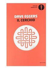 Raccolta di libri distopici Il Cerchio romanzo distopico di Dave Eggers