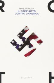 Percorso di lettura il genere distopico rassegna di romanzi ucronie distopiche Complotto contro l'America di Philip Roth