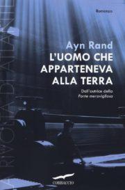 Raccolta di romanzi distopici l'uomo che apparteneva alla terra. La rivolta di Atlante. di Ayn Rand