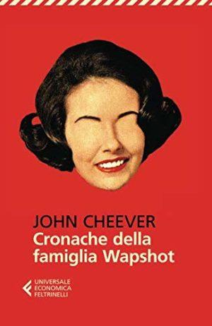 Romanzo saga familiare Cronache della famiglia Wapshot di John Cheever